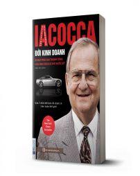 Iacocca: Đời kinh doanh - Bí mật phía sau thành công của ông trùm xe hơi nước Mỹ - avibooks