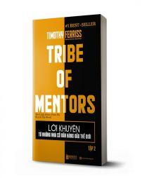 Lời khuyên từ những nhà cố vấn hàng đầu thế giới – Tribe of mentor (Tập 2) - avibooks