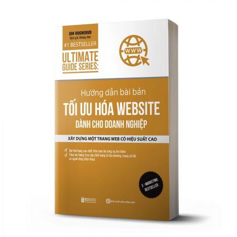 Ultimate Guide Series: Hướng Dẫn Bài Bản Tối Ưu Hóa Website Dành Cho Doanh Nghiệp - avibooks