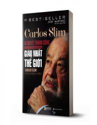 Carlos Slim: Bí quyết thành công của người đàn ông giàu nhất thế giới - avibooks