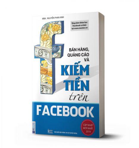 Bán hàng, quảng cáo và kiếm tiền trên Facebook (Tái bản 2020) - avibooks