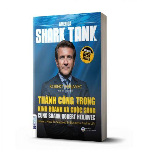 Thành công trong kinh doanh và cuộc sống cùng Shark Robert Herjavec - avibooks