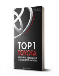 Top 1 Toyota - Những Bài Học Về Nghệ Thuật Lãnh Đạo Từ Công Ty Sản Xuất Ô Tô Lớn Nhất Thế Giới - avibooks