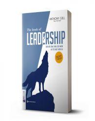 The book of leadership - Dẫn dắt bản thân, đội nhóm và tổ chức vươn xa - avibooks