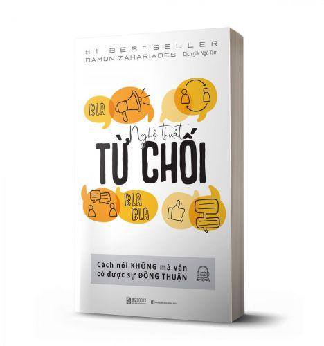 Nghệ Thuật Từ Chối – Cách Nói Không Mà Vẫn Có Được Đồng Thuận - avibooks